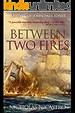 Between Two Fires (John Paul Jones Book 2)