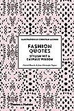 Fashion Quotes: Stylish Wit & Catwalk Wisdom: Stylish Wit and Catwalk Wisdom