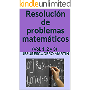 Resolución de problemas matemáticos: (Vol. 1, 2 y 3) (Spanish Edition)