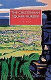 The Cheltenham Square Murder (British Library Crime Classics Book 1)