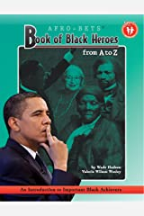 AFRO-BETS Book of Black Heroes From A to Z Kindle Edition