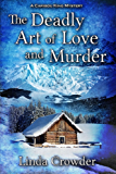 The Deadly Art of Love and Murder (Caribou King Mysteries Book 2)
