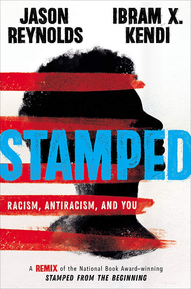Stamped: Racism, Antiracism, and You: A Remix of the National Book ...