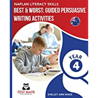 NAPLAN LITERACY SKILLS Best & Worst: Guided Persuasive Writing Activities, Year 4