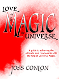 Love and the Magic of the Universe