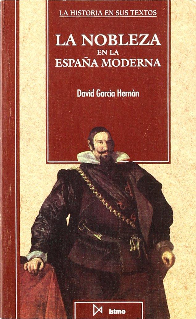 La nobleza en la Espa?a moderna: 14 Historia en sus textos: Amazon.es: García Hernán, David: Libros