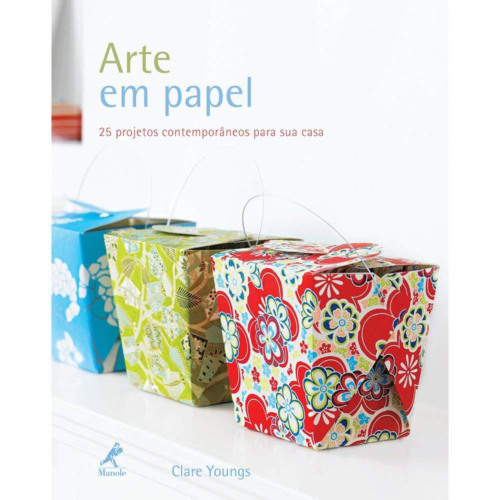 ARTE EM PAPEL - 25 PROJETOS CONTEMPORANEOS PARA SUA CASA PDF