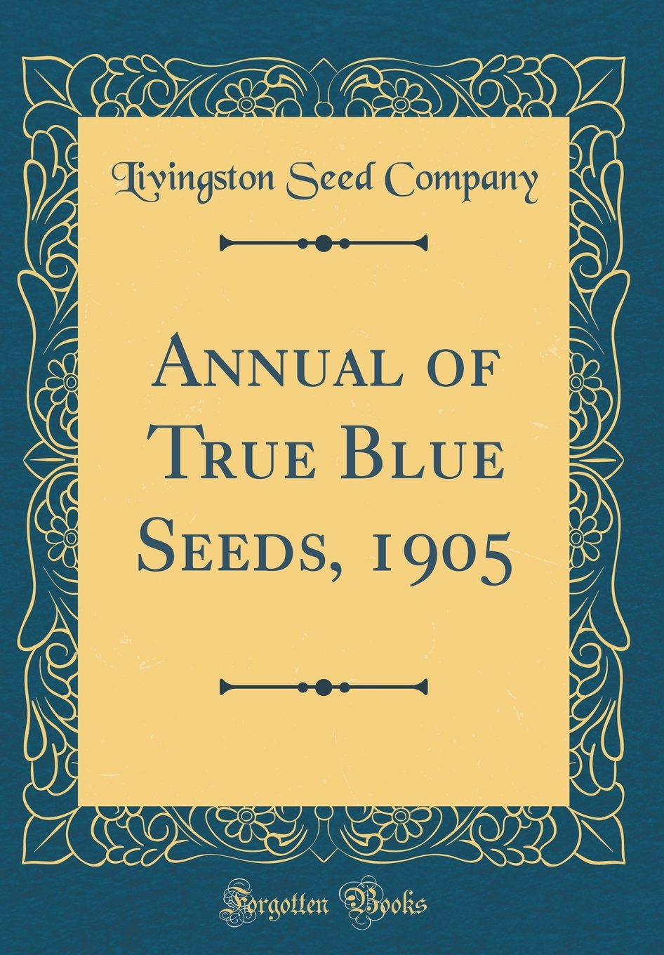 Read Online Annual of True Blue Seeds, 1905 (Classic Reprint) PDF