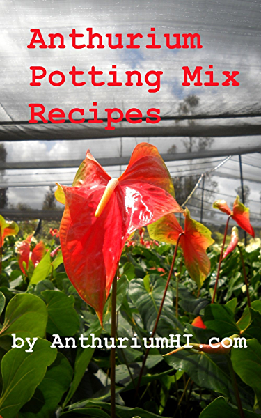 Anthurium Potting Mix Recipes Kindle Edition By Farmer A Crafts Hobbies Home Kindle Ebooks Amazon Com