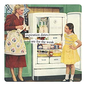 Anne Taintor Square Magnet, Expiration Dates Are For The Weak