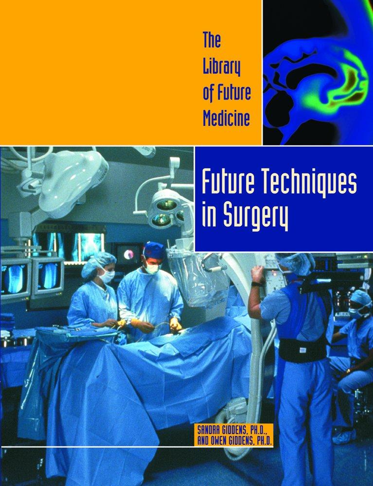 Future Techniques in Surgery (The Library of Future Medicine) ebook