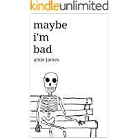 maybe i'm bad