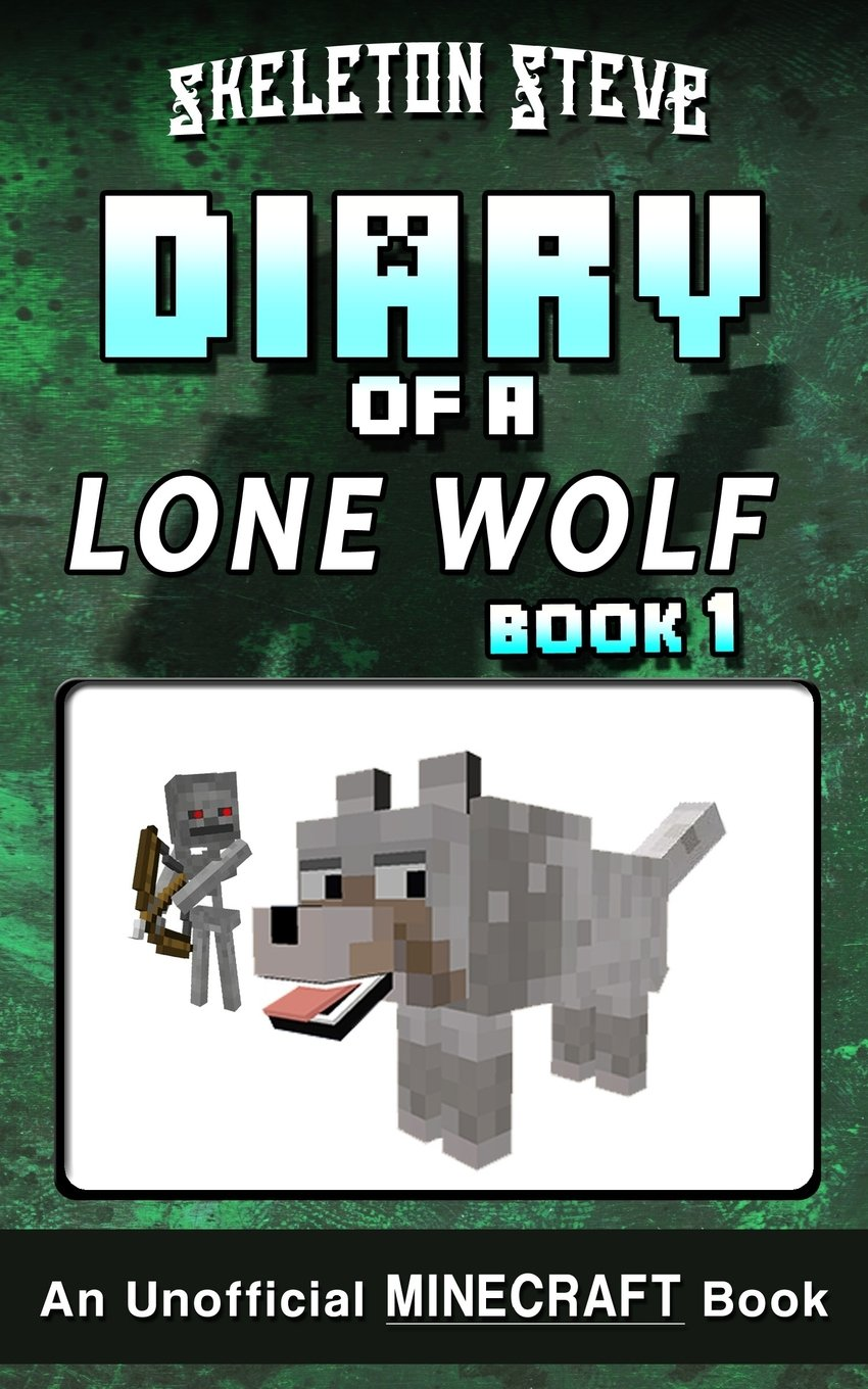 Diary of a Minecraft Lone Wolf Dog - Book 1: Unofficial ...