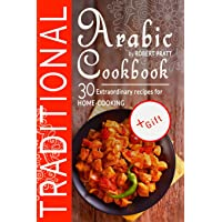 Traditional Arabic Cookbook. 30 Extraordinary Recipes for Home-cooking: Full Color