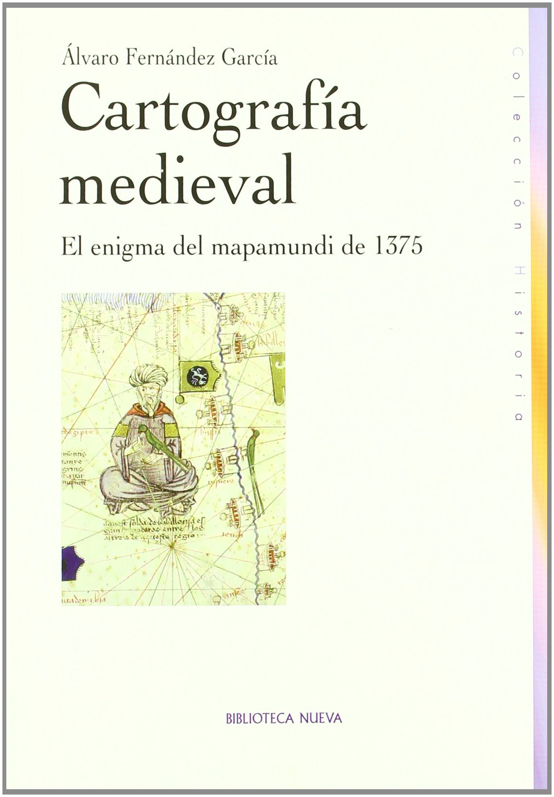 Cartografía medieval: El enigma del mapamundi de 1375 Historia Biblioteca Nueva: Amazon.es: Fernández García, Álvaro: Libros