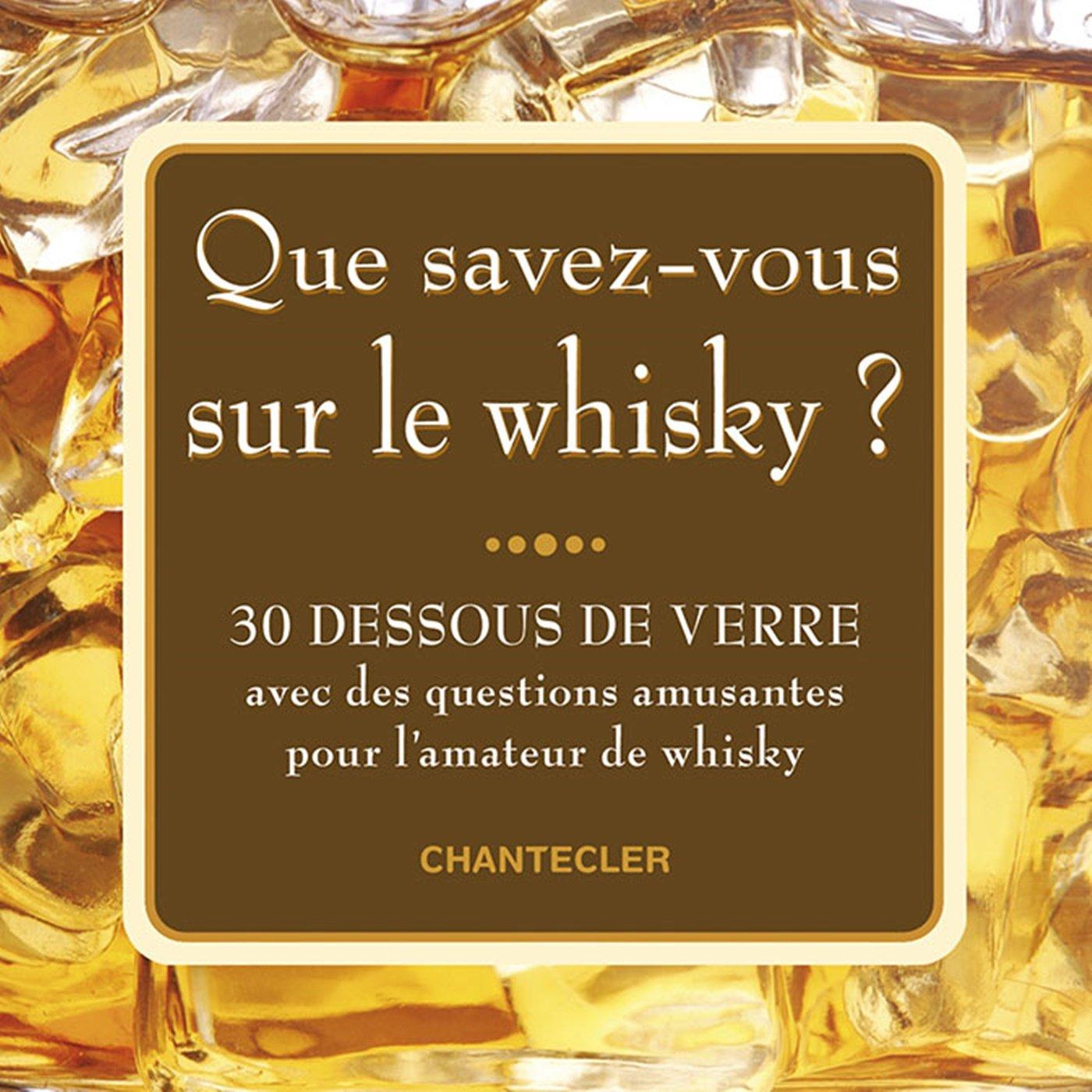 Que savez-vous sur le whisky? (30 dessous de verre) Broché – 13 octobre 2016 Znu Chantecler 2803457490 Loisirs
