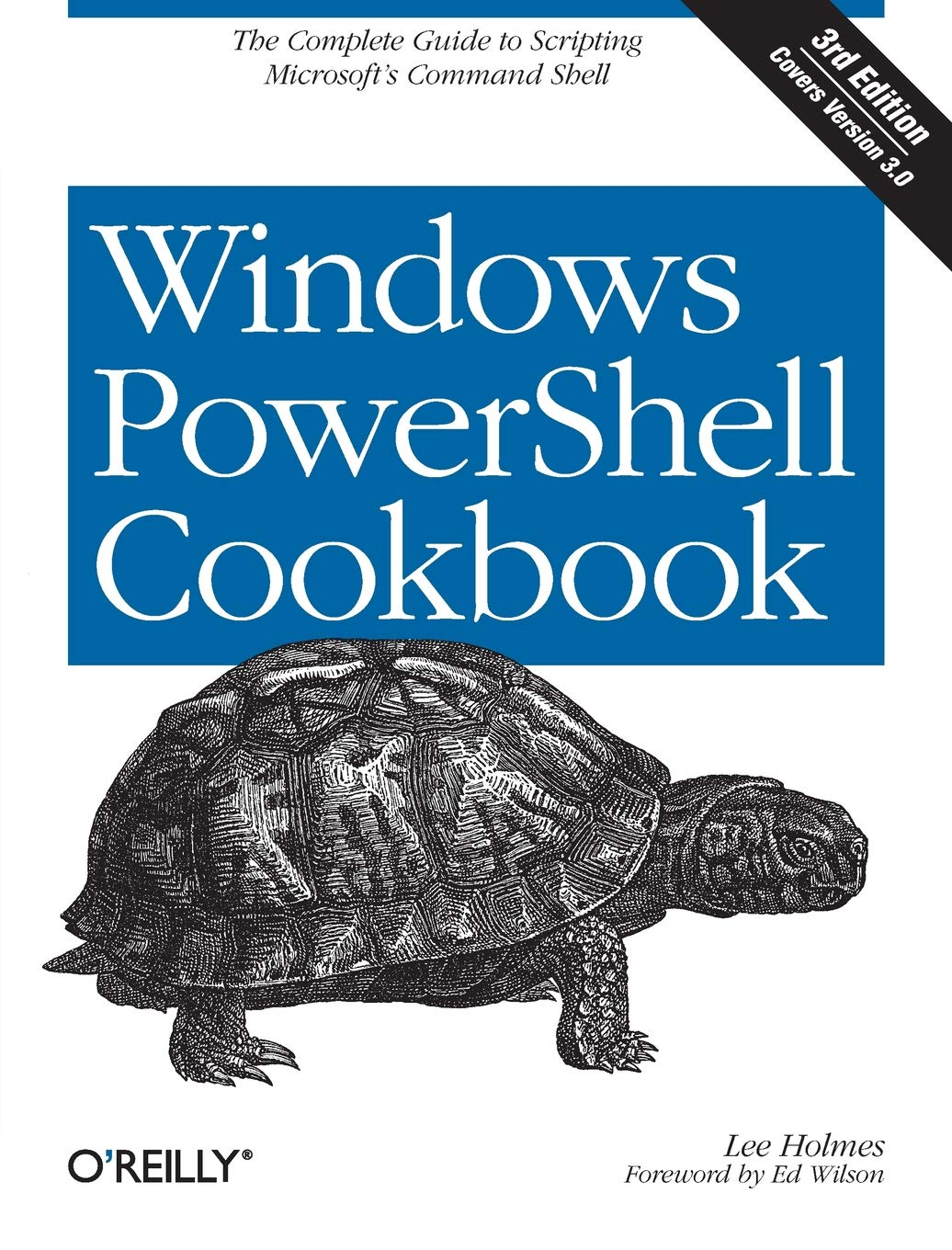 Windows PowerShell Cookbook: The Complete Guide to Scripting Microsoft's Command Shell by Brand: O'Reilly Media