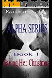 Alpha Series Book 1: Saving Her Christmas