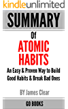 Summary of Atomic Habits: An Easy & Proven Way to Build Good Habits & Break Bad Ones by: James Clear | a Go BOOKS Summary Guide