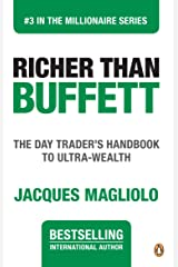 Richer Than Buffett: The Day Trader's Handbook to Ultra-Wea (THE MILLIONAIRE SERIES 3) Kindle Edition