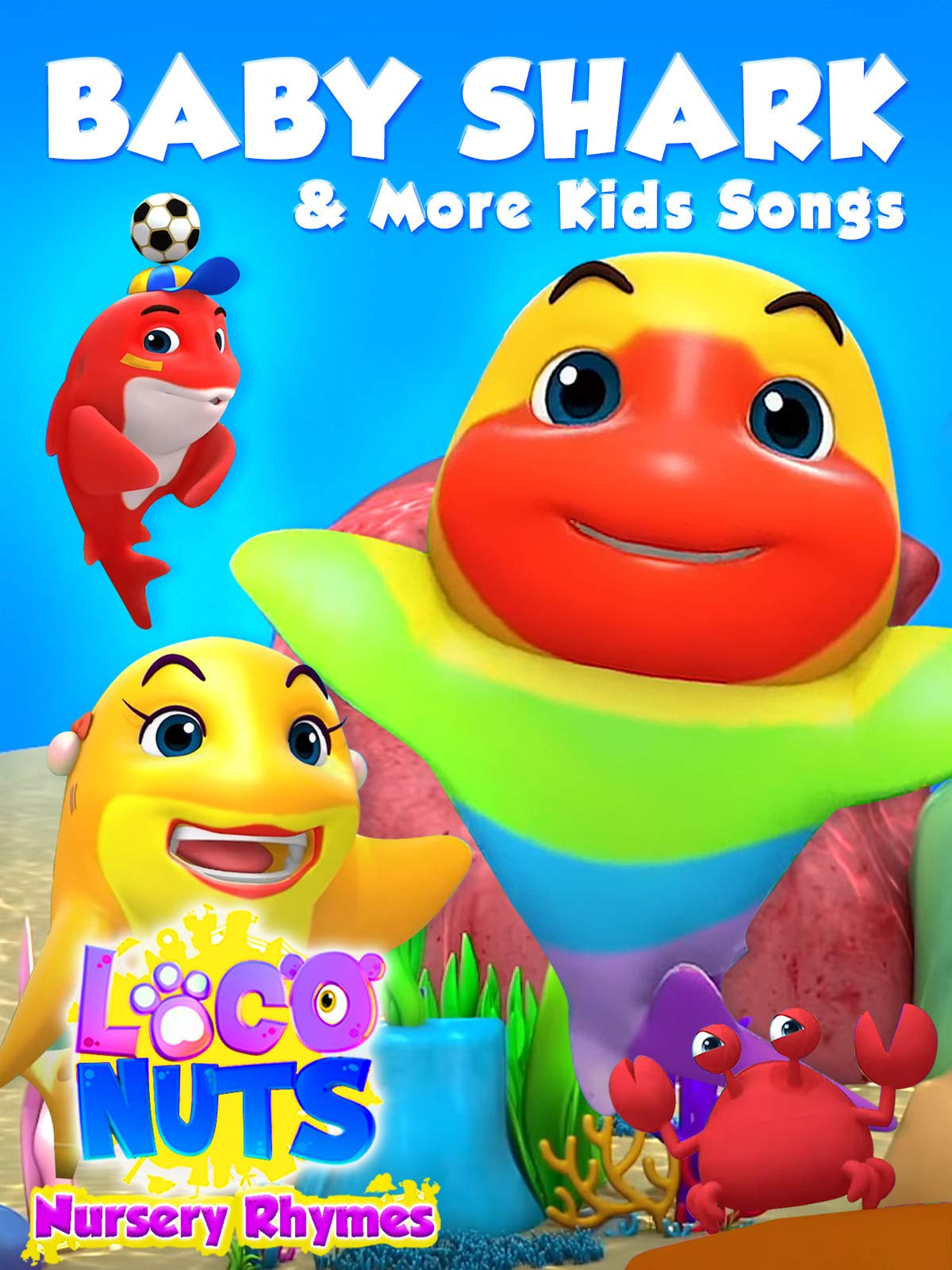 Baby Shark & More Kids Songs - Loco Nuts Nursery Rhymes
