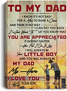 to My Dad Fishing Canvas Framed Wood Son to Dad I Know It's Not Easy for A Man to Raise A Child Gift Family Unisex Awesome On Birthday, Decor Home Durable Print 8x12