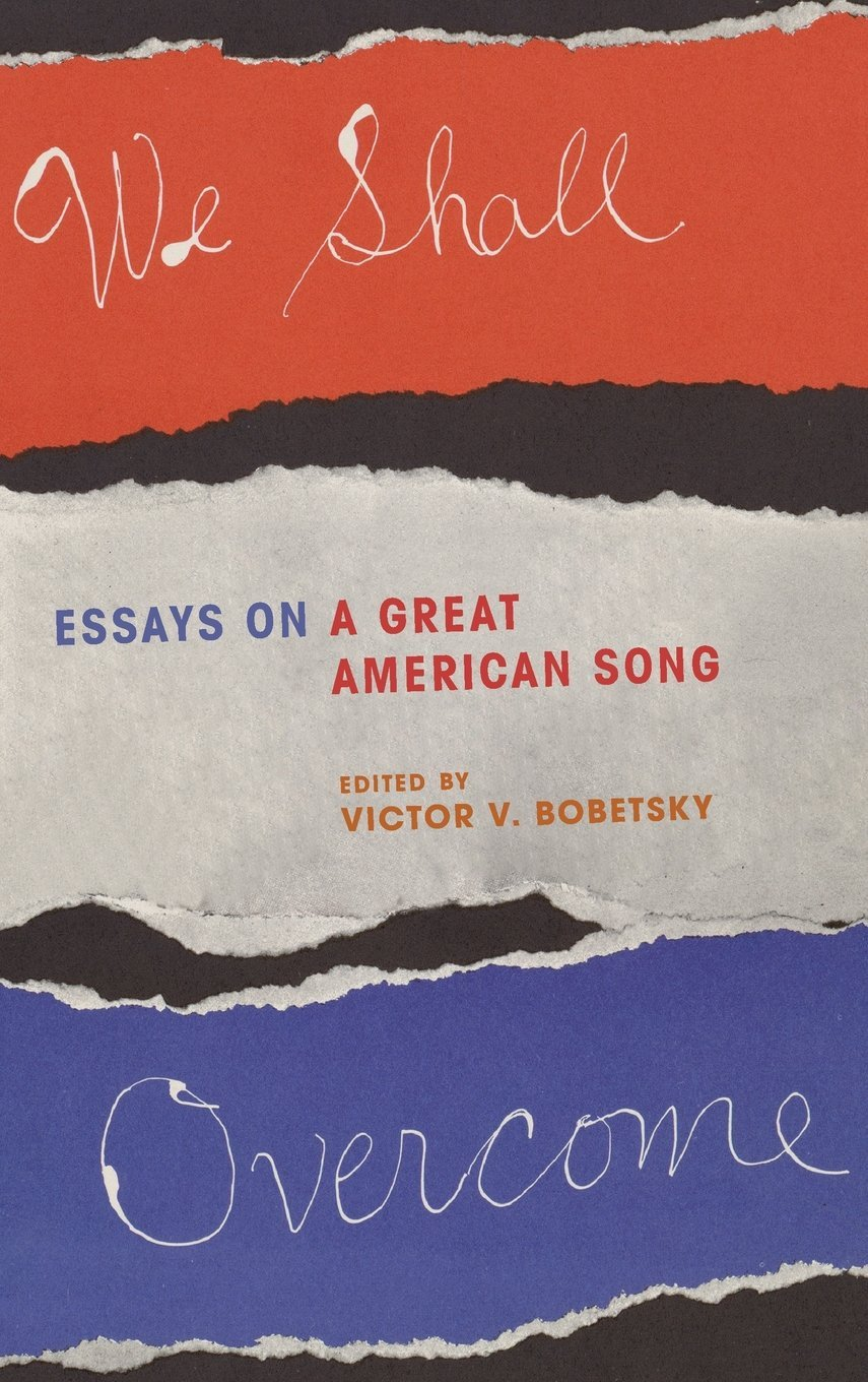we shall overcome essays on a great american song victor v we shall overcome essays on a great american song victor v bobetsky associate professor and director of the teacher education program in music at hunter