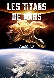 LES TITANS DE MARS