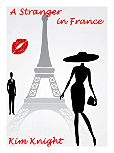 A Stranger in France: A Romantic Suspense Story.