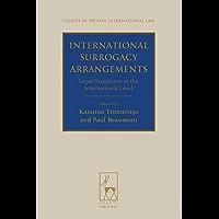 International Surrogacy Arrangements: Legal Regulation at the International Level (Studies in Private International Law Book 12) (English Edition)