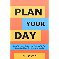 Plan Your Day: How To Use A Notebook Planner To Get Organised And Achieve Your Goals