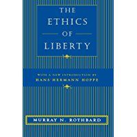 The Ethics of Liberty (English Edition)
