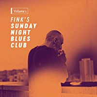 Fink's Sunday Night Blues Club - Volumen 1