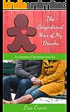 The Gingerbread Man of My Dreams: A romantic Christmas novella