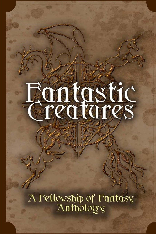 Fantastic Creatures Fellowship Fantasy Anthology product image