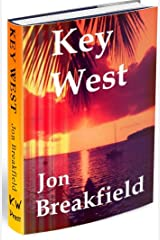 Key West: Tequila, a Pinch of Salt and a Quirky Slice of America...a year in Key West (Key West  Book 1) Kindle Edition