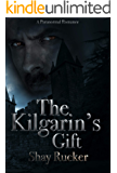 The Kilgarin's Gift (Book One)