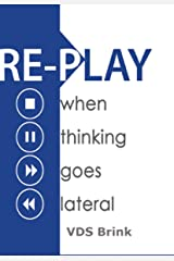 RE-PLAY when thinking goes lateral Kindle Edition