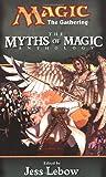 The Myths of Magic: A Magic: The Gathering Anthology (Magic Anthologies)