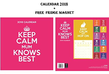 Keep Calm Mum sabe mejor oficial calendario 2018 + Celebrity imán ...