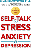 Self-Talk for Stress, Anxiety and Depression