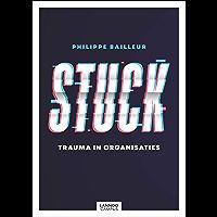 Stuck: Trauma in organisaties