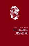 Arthur Conan Doyle: The Complete Sherlock Holmes