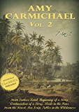 Amy Carmichael Collection, Vol 2 (Illustrated). From Sunrise Land, Beginning of a Story, Made in the Pans, From the Forest, Nor Scrip, Tables