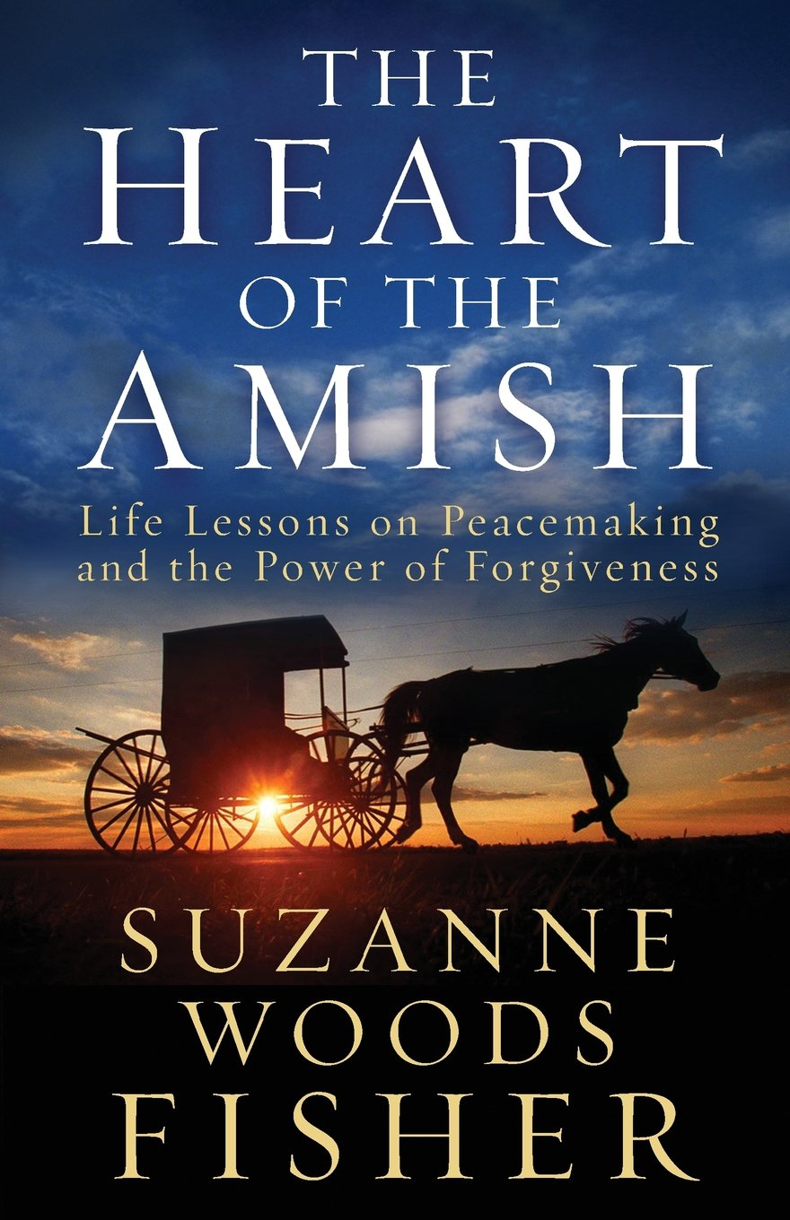 the heart of the amish life lessons on peacemaking and the power  the heart of the amish life lessons on peacemaking and the power of forgiveness suzanne woods fisher 9780800722036 com books
