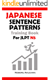 Japanese Sentence Patterns for JLPT N5 : Training Book (Japanese Sentence Patterns Training Book 1)