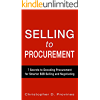 Selling to Procurement: 7 Secrets to Decoding Procurement for Smarter B2B Selling and Negotiating