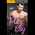 Play Boy (Blue Collar Bachelors Book 2)