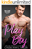 Play Boy: A Bad Boy Friends-to-Lovers Romance (Blue Collar Bachelors Book 2)