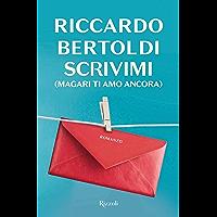 Scrivimi (magari ti amo ancora) (Italian Edition)
